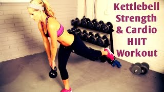 Kettlebell Strength and Cardio HIIT Workout by BodyFit By Amy