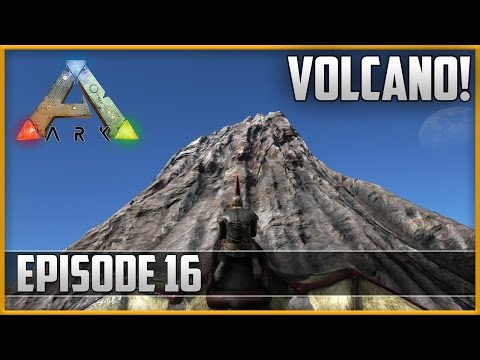 DOWNLOAD: ARK: Survival Evolved - GETTING METAL and VOLCANO