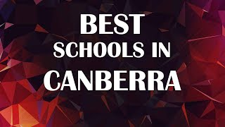 Best Schools around Canberra, Australia