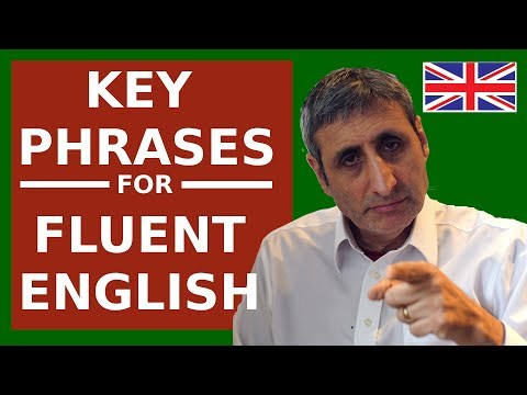Speak FLUENT (British) English today with these KEY Conversational Phrases