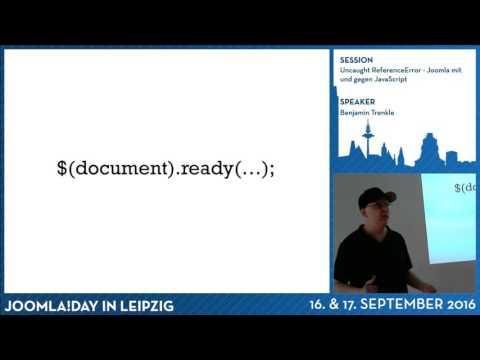 Uncaught ReferenceError - Joomla mit und gegen JavaScript