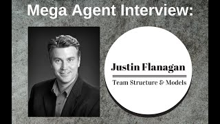 How Justin Flanagan's Real Estate Team sells 600 Homes a Year