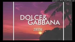 ZIEZIE DOLCE&GABBANA(Official Audio)