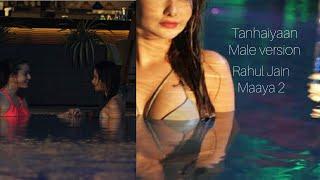 Tanhaiyaan | Male Version | Rahul Jain | Maaya 2 | VB on the