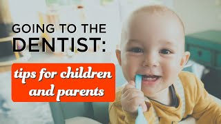 Going To The Dentist: Tips for Children & Parents