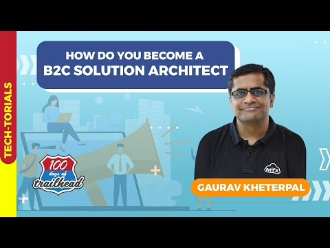 B2C Solution Architect with Gaurav Khaterpal - YouTube