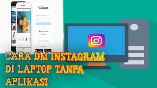 Cara Kirim DM Instagram di Laptop atau PC Tanpa Aplikasi