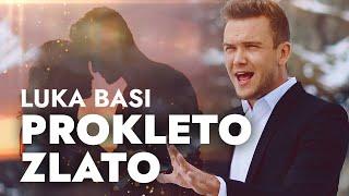 LUKA BASI - PROKLETO ZLATO (Official Video)