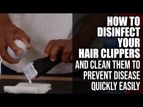 How To Clean & Disinfect  Your Hair Clippers,  To Be Safe – Quickly & Easily