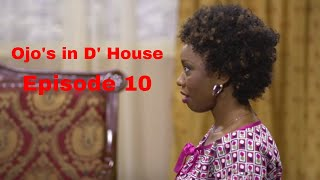 Ojo's In D' House: Episode 10