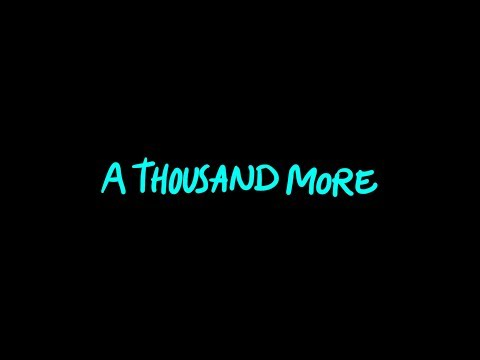 A Thousand More - Youtube Lyric Video