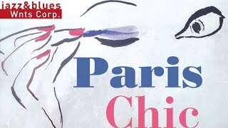 Paris Chic - Fashion, Glamour & Hits