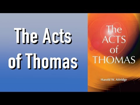 Christian Apocrypha Text: The Acts of Thomas (Apostle Thomas part 3)