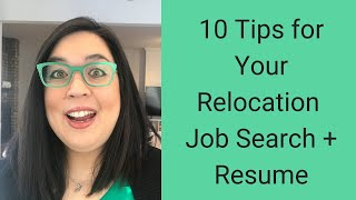 10 Tips for Your Relocation Job Search and Resume - How to Land a Job From Far Away