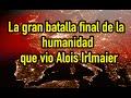 La gran batalla final de la humanidad que vio Alois Irlmaier