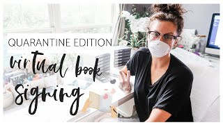 THIS WAS HARDER THAN I THOUGHT... VIRTUAL BOOK SIGNING 😷 QUARANTINE EDITION