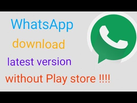 How To Download/update  WhatsApp Messenger Latest Version Without Play Store|| WhatsApp Download Mp3