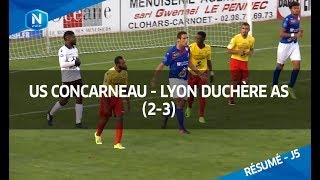 J5 : US Concarneau - Lyon Duchère AS (2-3)