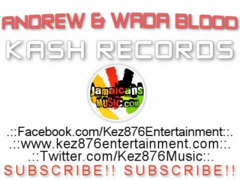 Andrew & Wada Blood - Jamaica [www.kez876entertainment.com] August 2011 ©