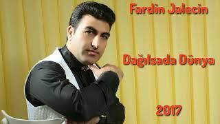 Fardin Jalecin - Dagilsada Dunya 2017 | Yeni