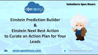 Salesforce Einstein Prediction Builder and Einstein Next Best Action