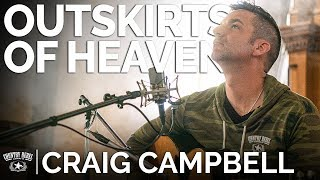 Craig Campbell - Outskirts of Heaven (Acoustic) // The Church Sessions
