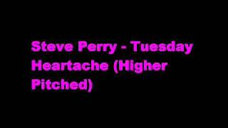 Steve Perry - Tuesday Heartache (Higher Pitched)