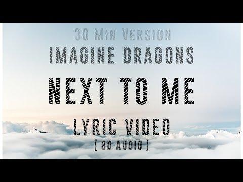 Imagine Dragons - Next To Me ( Lyric Video ) | 8D Audio | 30 min Version |