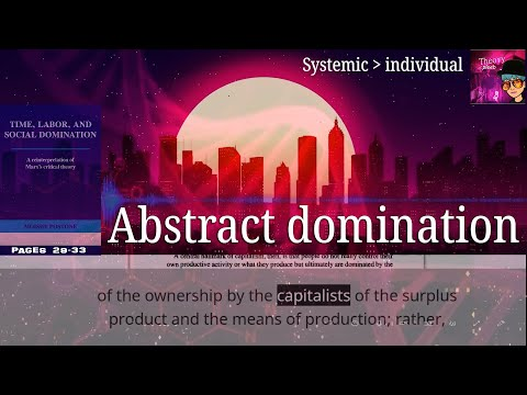 Abstract Domination | Marx's Categorial critique vs. group/class analysis | Moishe Postone