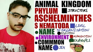 Phylum Aschelminthes; Nematoda Detail| Animal Kingdom|Aiims;Neet |Rahul Anand Biology Tutorial