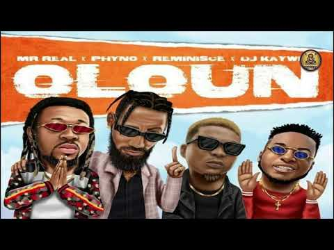 Mr Real – Oloun ft Phyno, Reminisce, DJ Kaywise (Official Audio)
