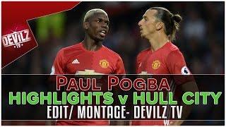 Paul Pogba Vs Hull City  Edit/ Highlights  Devilz TV