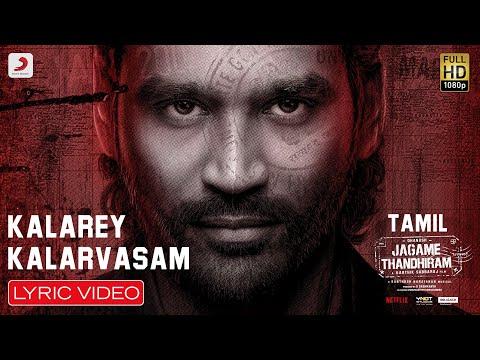 Jagame Thandhiram - Kalarey Kalarvasam Lyric