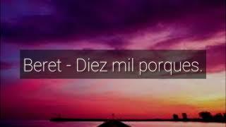 Beret   Diez Mil Porqués   Vídeo Lyrics