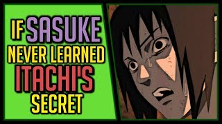 What if Sasuke Never Learned the Truth About Itachi?