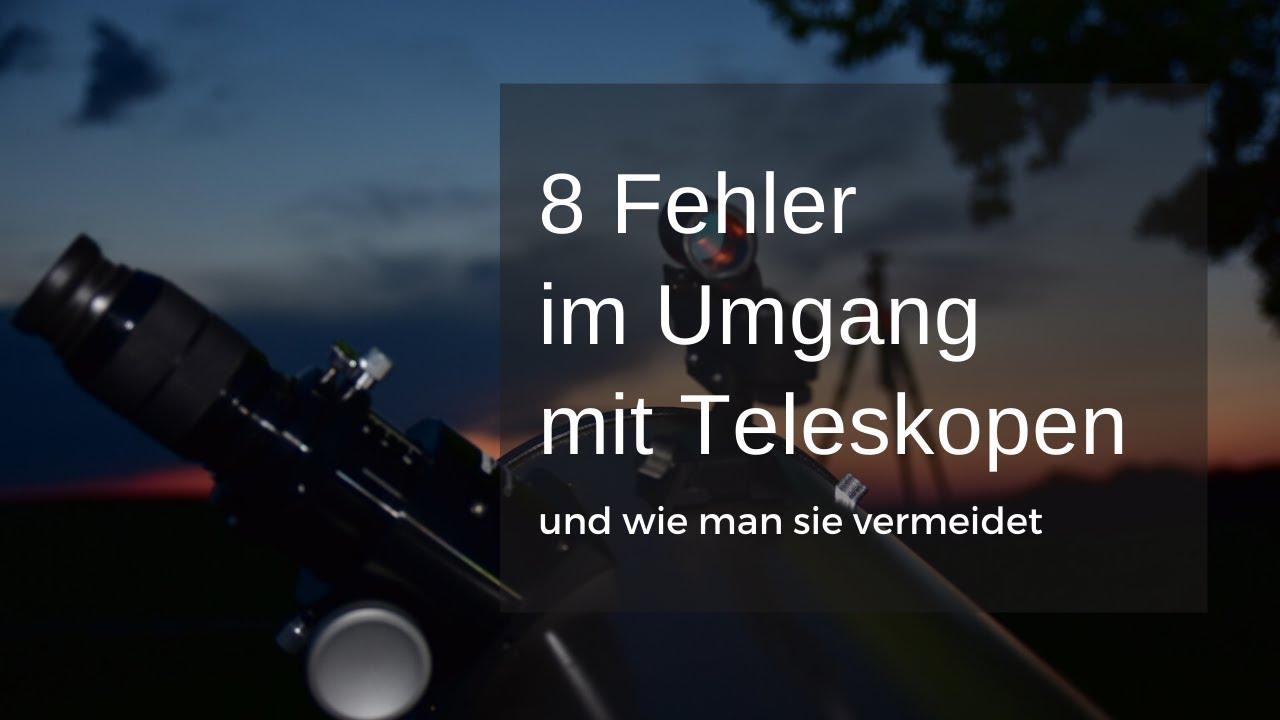 8 Fehler im Umgang mit Teleskopen