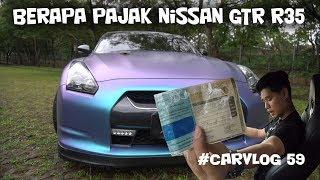BERAPA PAJAK NISSAN GTR R35 + BAD NEWS :( | CARVLOG #59