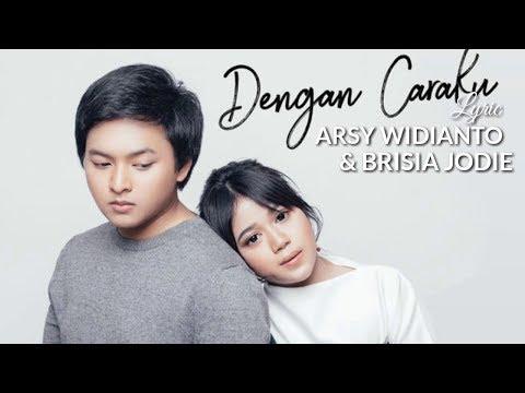 , title : 'Lirik Lagu Dengan Caraku - Arsy Widianto dan Brisia Jodie'