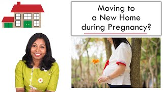 Moving a House during Pregnancy is OK? Painting or Shifting?