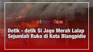 Detik - detik Si Jago Merah Lalap Sejumlah Ruko di Kota Blangpidie