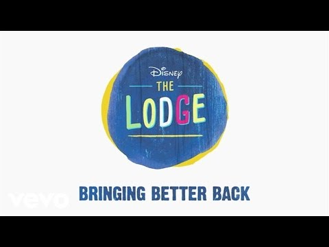 """Cast of The Lodge – Bringing Better Back (From """"The Lodge"""" (Audio Only))"""
