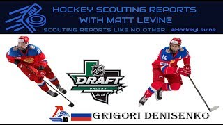 Most Raw Talent This Draft? | Grigori Denisenko 2018 NHL Draft Scouting Report