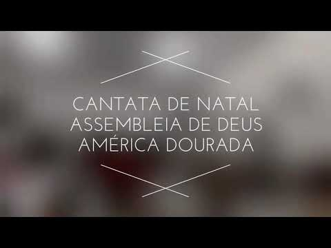Cantata de Natal - Assembléia de Deus - América Dourada