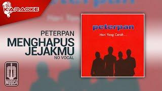 Peterpan - Menghapus Jejakmu (Official Karaoke Video) | No Vocal