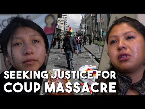 Survivors of Bolivia coup massacre cry out for justice - A Grayzone original documentary