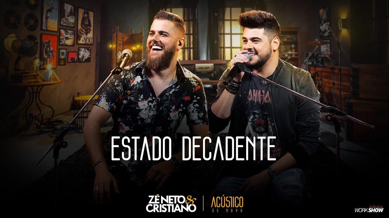 Zé Neto e Cristiano - Estado Decadente