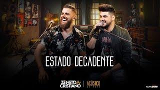 Zé Neto E Cristiano   ESTADO DECADENTE   EP Acústico De Novo