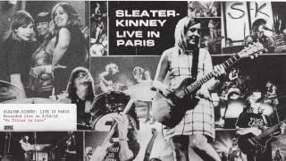 Sleater Kinney   No Cities To Love (Live)