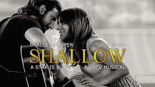 Shallow - Bradley Cooper & Lady Gaga by SCV Musical