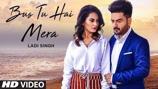 gratis download video - Bus Tu Hai Mera (Full Song) Ladi Singh | New Punjabi Songs 2019 | Latest Punjabi Songs 2019